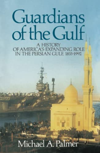 9780684871066: Guardians of the Gulf: A History of America's Expanding Role in the Perian Gulf, 1883-1992