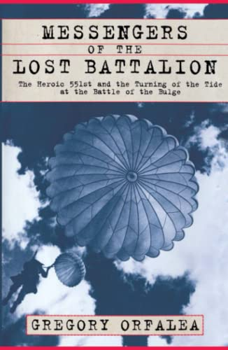 9780684871097: Messengers of the Lost Battalion: The Heroic 551st and the Turning of the Tide at the Battle of the Bulge