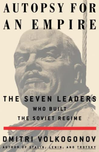 9780684871127: Autopsy For An Empire: The Seven Leaders Who Built the Soviet Regime