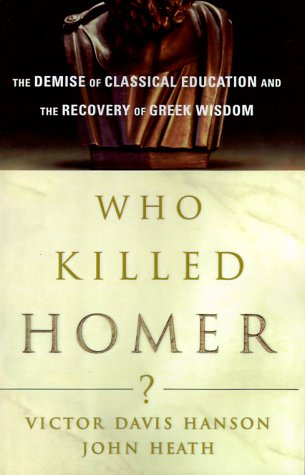 9780684871165: Who Killed Homer?: The Demise of Classical Education and the Recovery of Greek Wisdom
