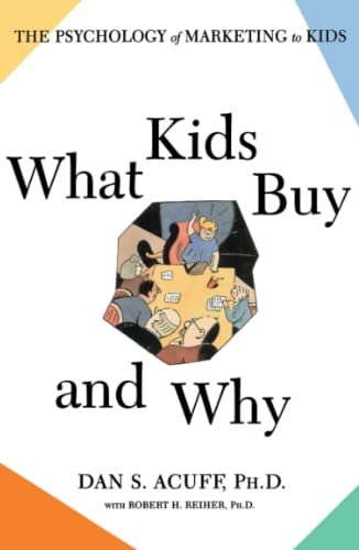 9780684871172: What Kids Buy and Why?: The Psychology of Marketing to Kids