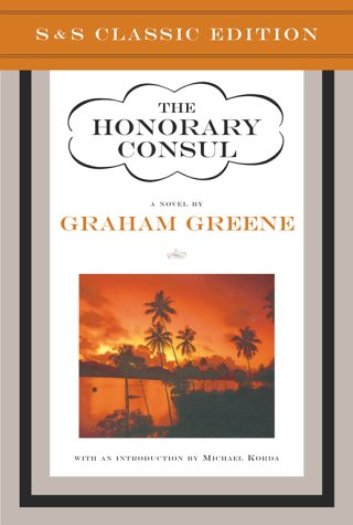 The Honorary Consul: A Novel (Simon &: Greene, Graham
