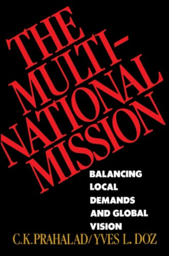9780684871325: The Multinational Mission: Balancing Local Demands and Global Vision