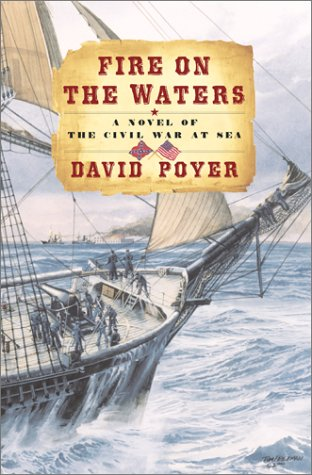 9780684871332: Fire on the Waters : A Novel of the Civil War at Sea