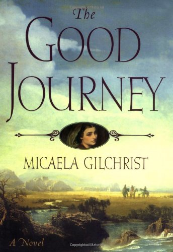 The Good Journey: Gilchrist, Micaela