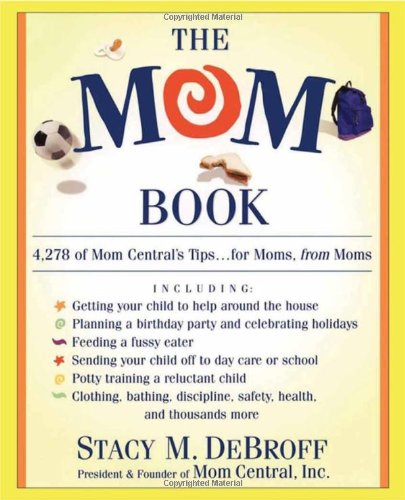 9780684871462: The Mom Book: 4,278 of Mom Central's Tips...for Moms, from Moms