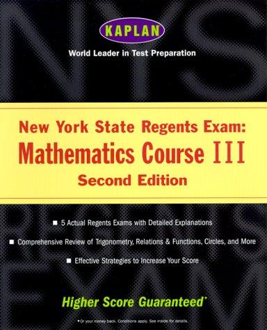 Kaplan New York State Regents Exam: Mathematics Course III, Second Edition: Kaplan