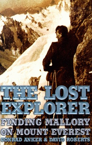 The Lost Explorer: Finding Mallory On Mount Everest (9780684871516) by Conrad Anker; David Roberts