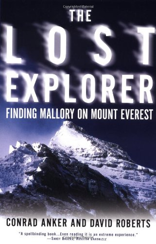 The Lost Explorer: Finding Mallory on Mt. Everest (9780684871523) by Conrad Anker