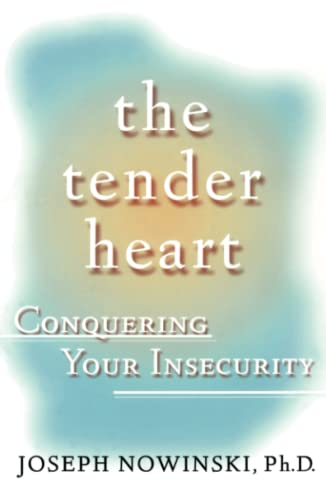 9780684871677: The Tender Heart: Conquering Your Insecurity