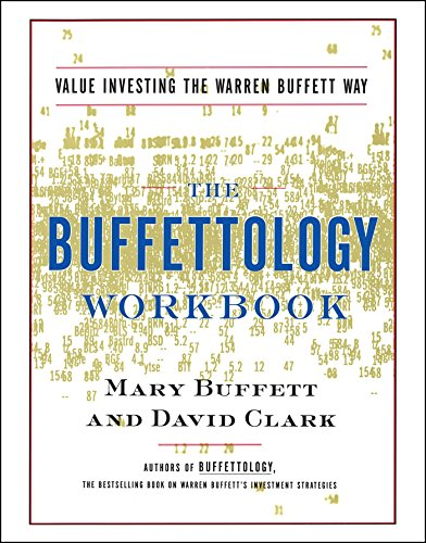 9780684871714: The Buffettology Workbook: The Proven Techniques for Investing Successfully in Changing Markets That Have Made Warren Buffett the World's Most Fa: Value Investing the Buffett Way