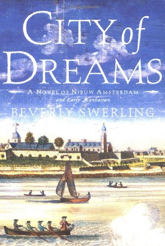 9780684871721: City of Dreams: A Novel of Nieuw Amsterdam and Early Manhattan