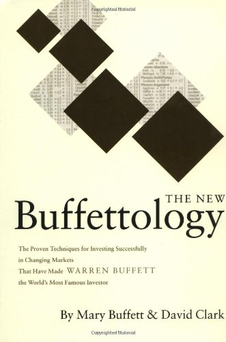 9780684871745: The New Buffettology: The Proven Techniques for Investing Successfully in Changing Markets That Have Made Warren Buffett the World's Most Famous Investor