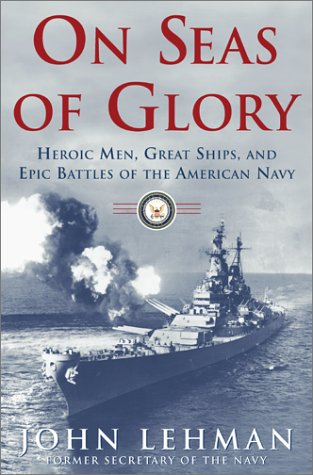 9780684871769: On Seas of Glory: Heroic Men, Great Ships, and Epic Battles of the American Navy