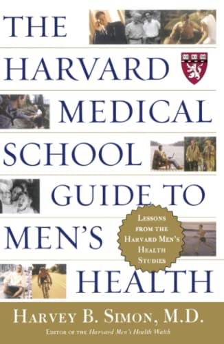 9780684871820: The Harvard Medical School Guide to Men's Health: Lessons from the Harvard Men's Health Studies (Well-Being Centre = Centre Du Mieux-Etre (Collection))