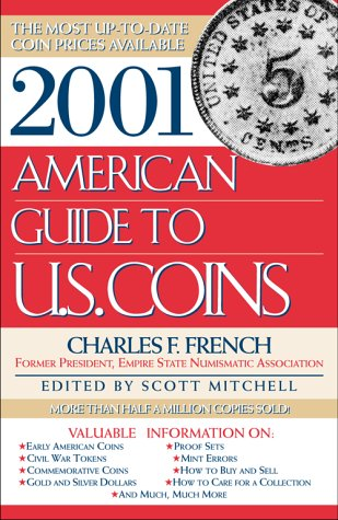 2001 American Guide to U.S. Coins: The Most Up-to-Date Coin Prices Available: French, Charles