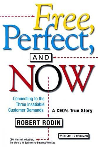 9780684871974: Free, Perfect, and Now; connecting to the three insatiable customer demands: a CEO's true story