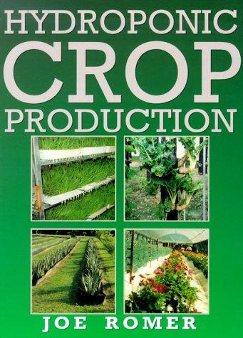 Hydroponic Crop Production: Romer, Joe