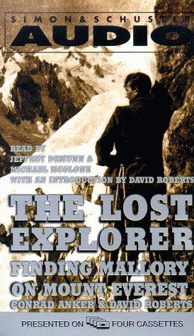 The Lost Explorer: Finding Mallory on Mount Everest: Anker, Conrad; Roberts, David