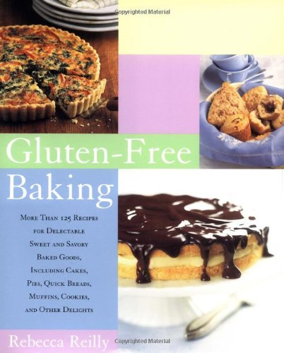 9780684872520: Gluten-Free Baking: More Than 125 Recipes for Delectable Sweet and Savory Baked Goods, Including Cakes, Pies, Quick Breads, Muffins, Cookies, and Other Delights