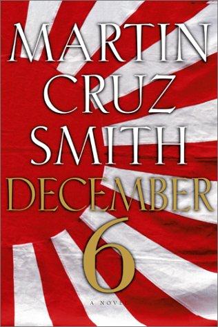 December 6: A Novel: Smith, Martin Cruz
