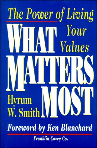 9780684872568: What Matters Most : The Power Of Living Your Values