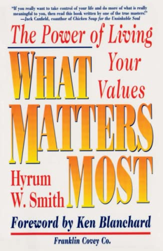 9780684872575: What Matters Most : The Power of Living Your Values