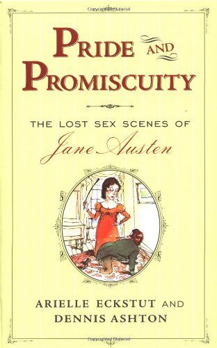 9780684872650: Pride and Promiscuity : The Lost Sex Scenes of Jane Austen [Parody]