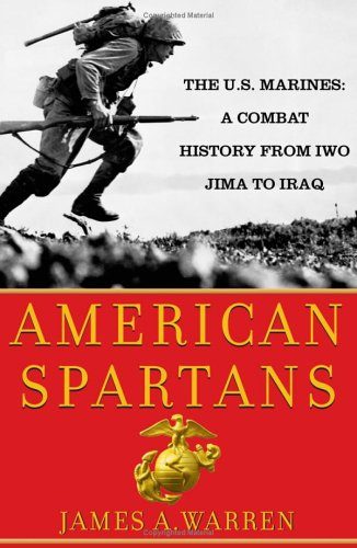 9780684872841: American Spartans: The U.S. Marines: A Combat History from Iwo Jima to Iraq