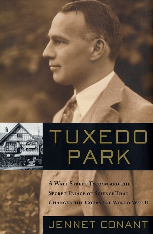 9780684872872: Tuxedo Park: a Wall Street tycoon and the secret palace of science that changed the course of World War II