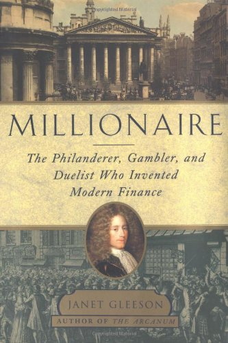 9780684872957: Millionaire : The Philanderer, Gambler, and Duelist Who Invented Modern Finance