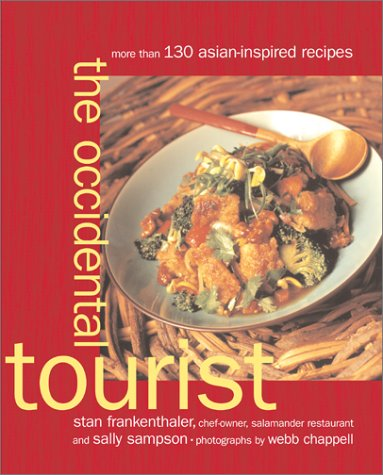 9780684873077: The Occidental Tourist: More Than 130 Asian-Inspired Recipes