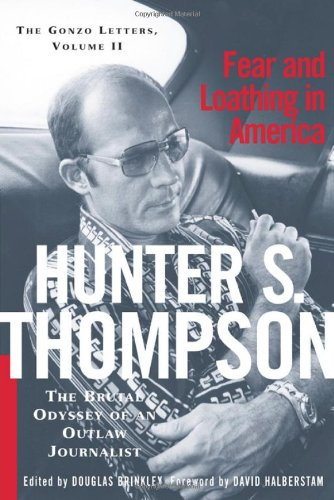 9780684873152: Fear and Loathing in America: The Brutal Odyssey of an Outlaw Journalist 1968-1976