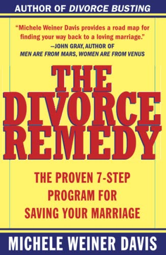 9780684873251: The Divorce Remedy: The Proven 7-Step Program for Saving Your Marriage