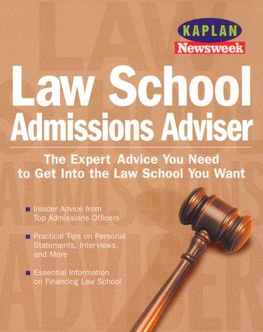 9780684873374: Kaplan Newsweek Law School Admissions Adviser (Get Into Law School)
