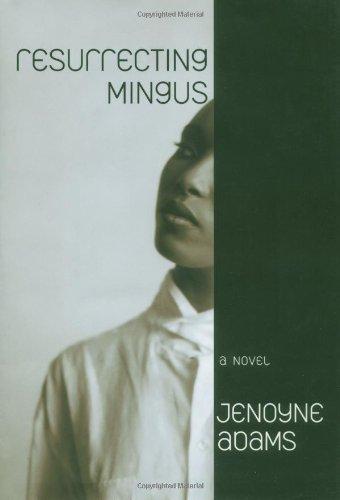 Resurrecting Mingus: Adams, Jenoyne