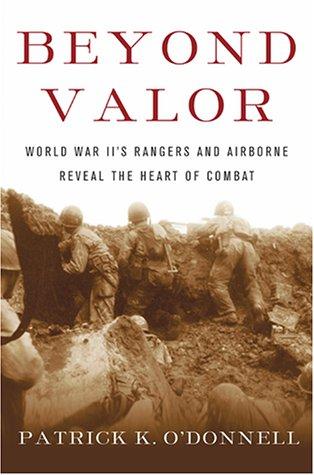 9780684873848: Beyond Valor: World War II's Ranger and Airborne Veterans Reveal the Heart of Combat