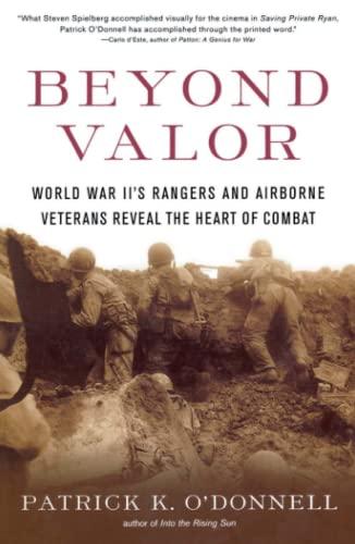9780684873855: Beyond Valor: World War II's Ranger and Airborne Veterans Reveal the Heart of Combat