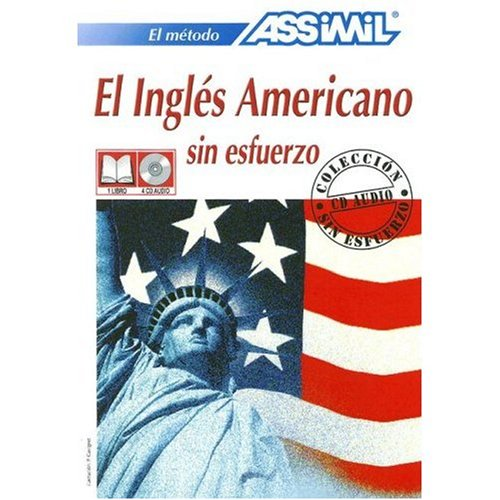 9780685017333: Assimil Language Courses : El Ingles American sin Esfuerzo (American English for Spanish Speakers) - Book and 4 Audio Compact Discs
