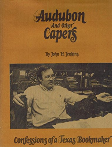 9780685026991: Audubon and Other Capers: Confessions of a Texas Bookmaker.
