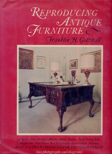 9780685034279: Reproducing Antique Furniture: Construction-Hardware-Finishing