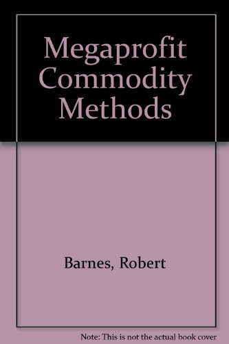 Megaprofit Commodity Methods (0685070611) by Robert Barnes
