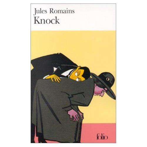 Knock Ou Le Triomphe De LA Medecine: Jules Romains