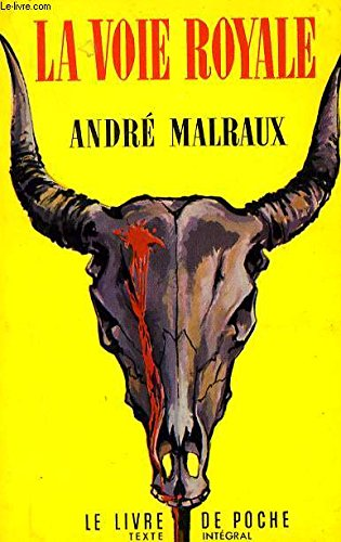 La Voie Royale (French Edition) (0685116239) by Andre Malraux