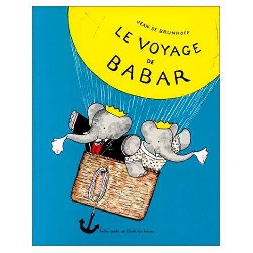 Le Voyage de Babar (French Edition): Jean de Brunhoff