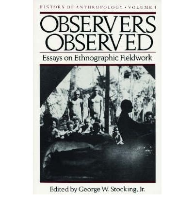 9780685119020: Observers Observed: Essays on Ethnographic Fieldwork (History of Anthropology)