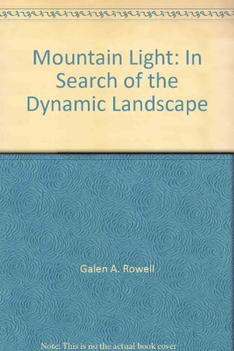 9780685135679: Title: Mountain Light In Search of the Dynamic Landscape