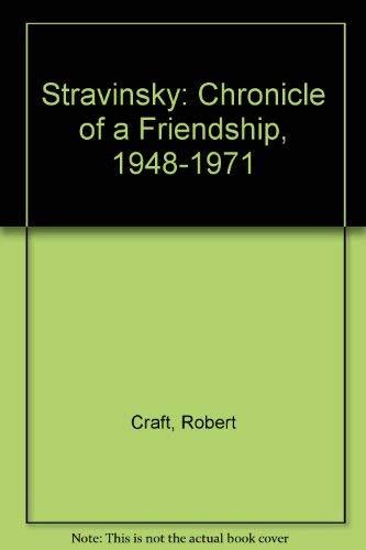 9780685148525: Stravinsky: Chronicle of a Friendship, 1948-1971