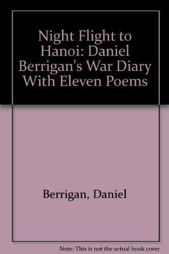 Night Flight to Hanoi: Daniel Berrigan's War: Daniel Berrigan