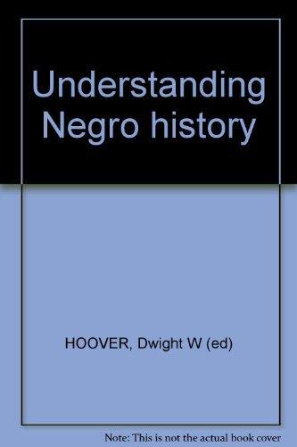 Understanding Negro History (Quadrangle Original Paperback)